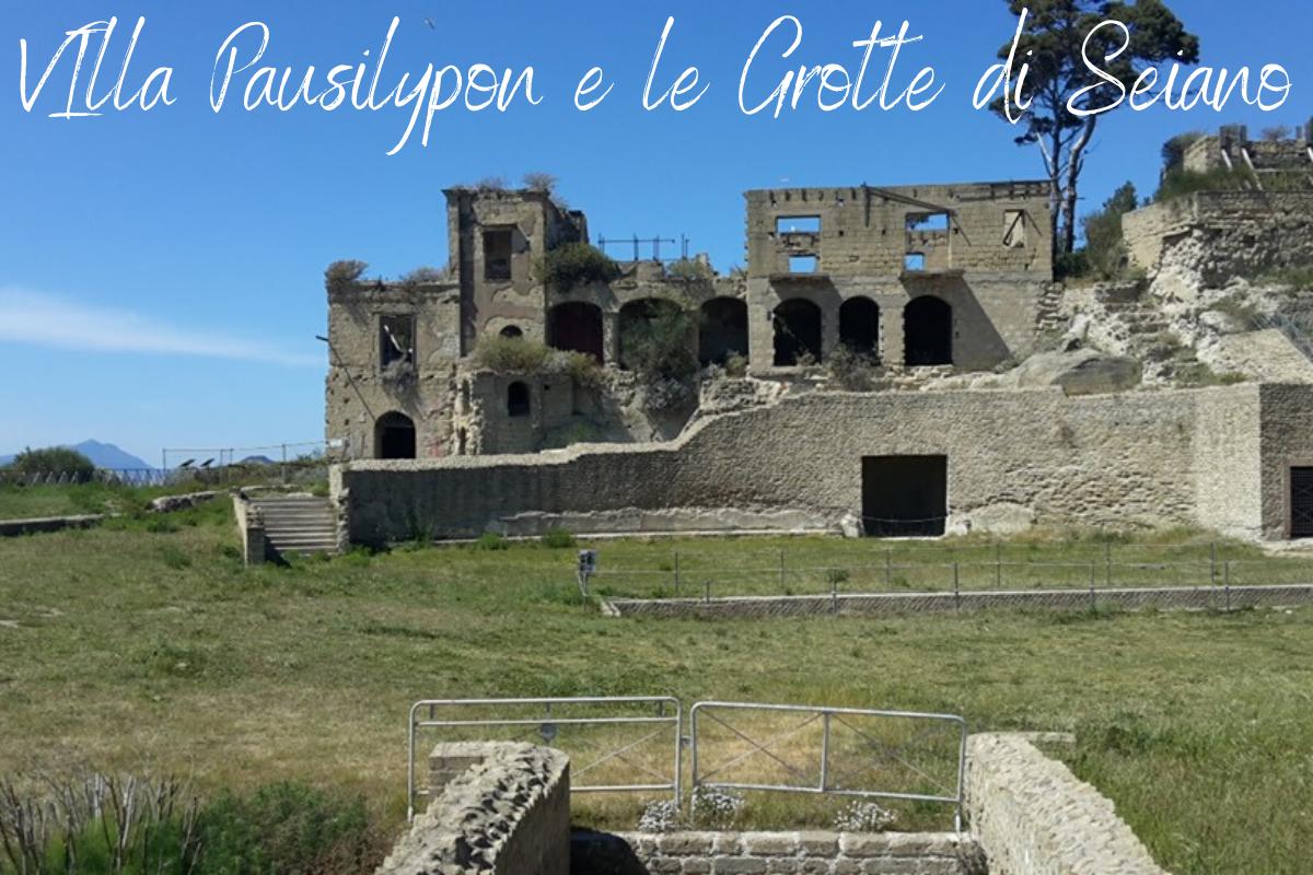Villa Pausilypon e le Grotte di Seiano